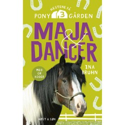 Maja & Dancer - Hestene på Ponygården 3 - Indbundet