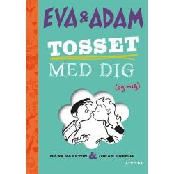Tosset med dig (og mig) - Eva & Adam 1 - Indbundet